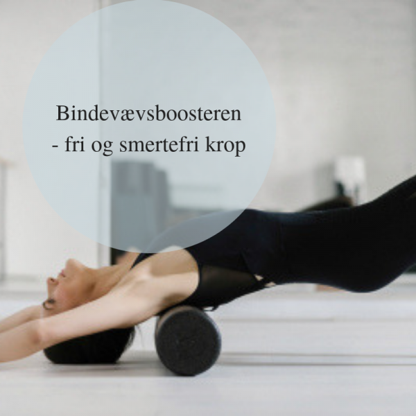 Bindevævsboosteren bindevævs træning- fri og smertefri krop