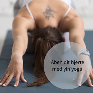 Åben dit hjerte med yin yoga